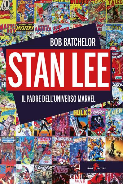 Risultati immagini per Bob Batchelor, Stan Lee - Il padre dell'universo Marvel