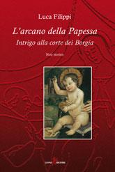 Cover L'arcano della Papessa - Intrigo alla corte dei Borgia di Luca Filippi