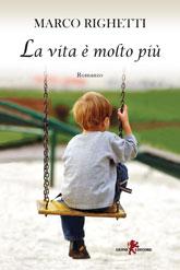 Cover La vita è molto più di Marco Righetti